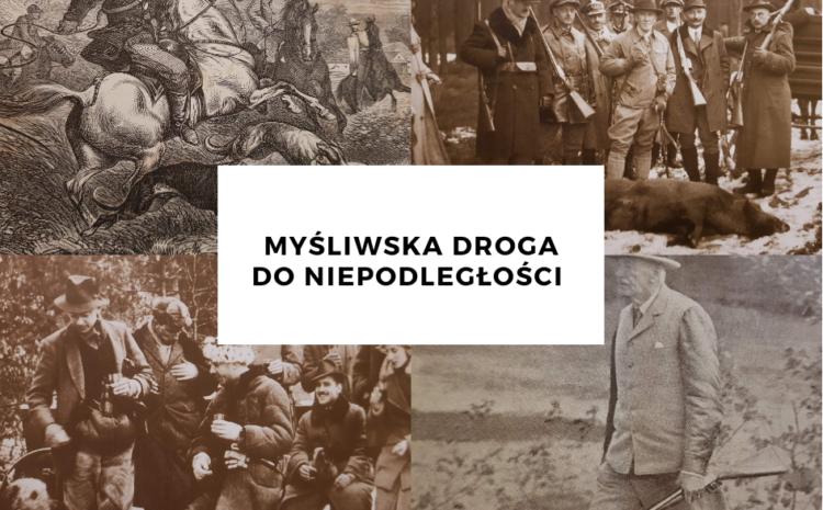 Knieja ostoją polskości, czyli myśliwski wkład w odzyskanie niepodległości