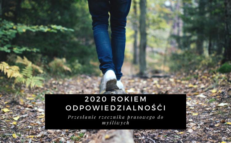 2020 rokiem odpowiedzialności!