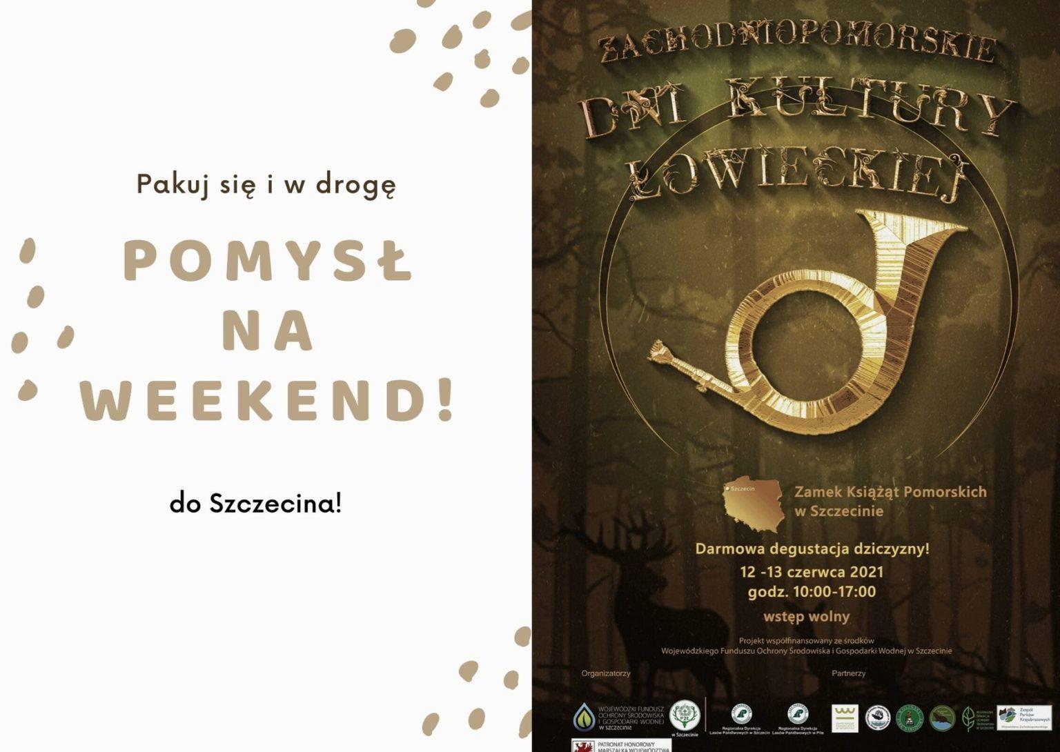12-13 czerwca zapraszamy do Szczecina na Zachodniopomorskie Dni Kultury Łowieckiej